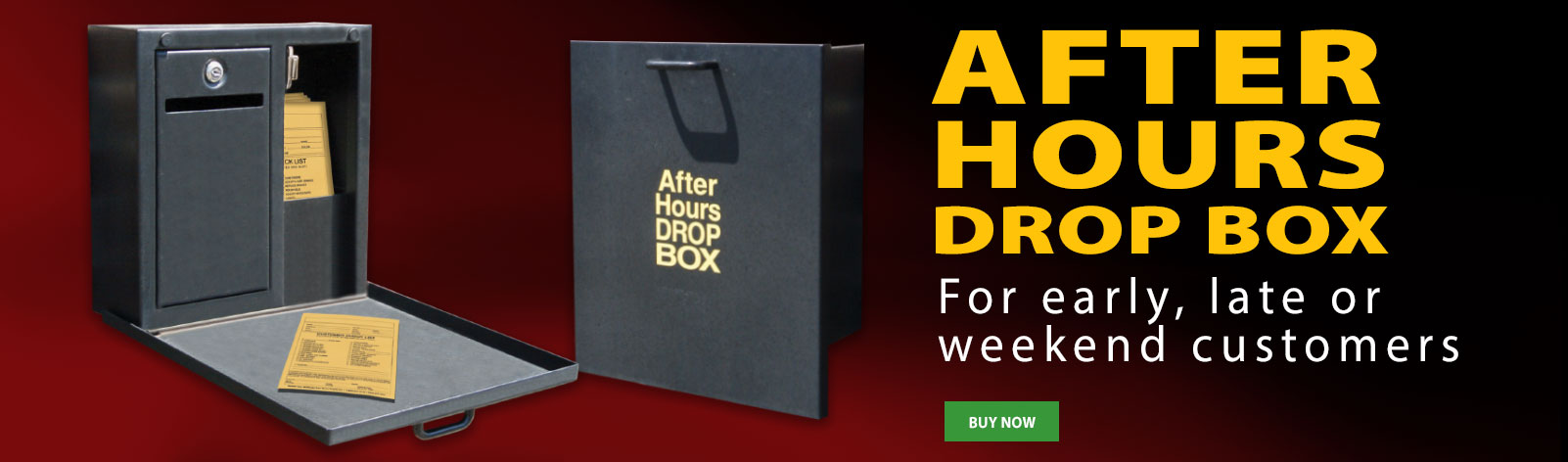 After Hours Drop Box - For weekend or late customers.