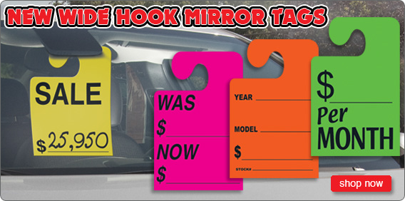 Our new Wide Hook Mirror Tags are designed to fit any vehicle on your car lot.